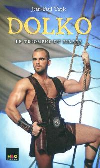 Dolko. Volume 2, Le triomphe du pirate