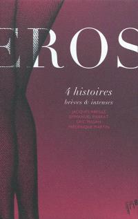Eros : 4 histoires brèves & intenses