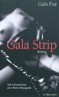 Gala strip. Suivi de Entretiens avec Pierre Bourgeade