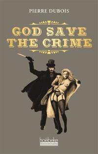 God save the crime