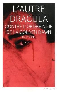 L'autre Dracula contre l'Ordre noir de la Golden Dawn