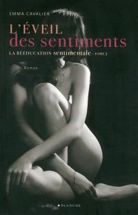 La rééducation sentimentale. Volume 2, L'éveil des sentiments