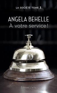 La Société. Volume 3, A votre service !