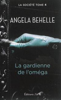 La Société. Volume 4, La gardienne de l'Oméga