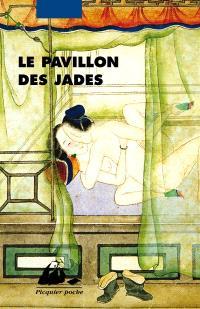 Le pavillon des jades : roman érotique anonyme des Qing