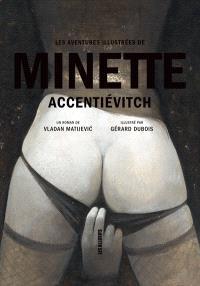 Les aventures illustrées de Minette Accentiévitch  : un roman