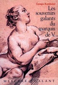 Les souvenirs galants du marquis de V...