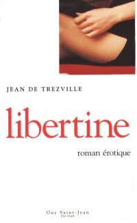 Libertine  : roman érotique