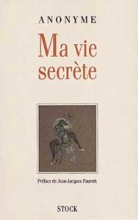 Ma vie secrète. Volume 1