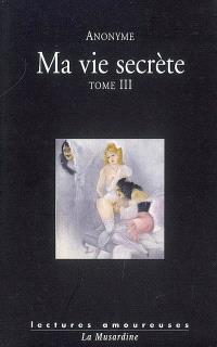 Ma vie secrète. Volume 3, Volumes V et VI