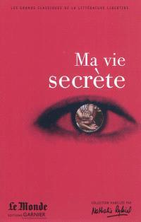 Ma vie secrète : choix de textes