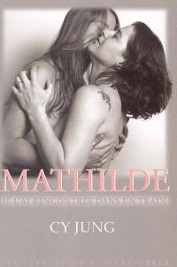 Mathilde, je l'ai rencontrée dans un train