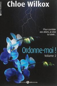 Ordonne-moi !. Volume 2