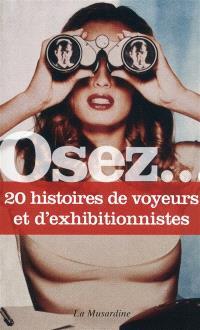 Osez 20 histoires de voyeurs et d'exhibitionnistes