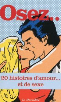 Osez... : 20 histoires d'amour... et de sexe