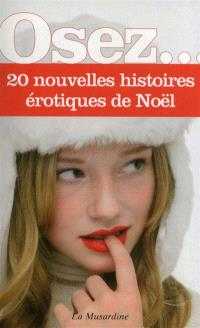 Osez... 20 nouvelles histoires érotiques de Noël
