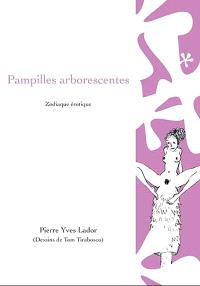 Pampilles arborescentes : zodiaque érotique