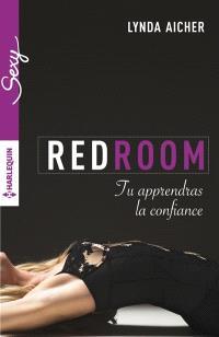 Red room, Tu apprendras la confiance