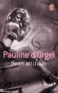 Sexe attitude : roman érotique