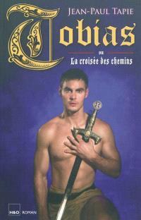 Tobias ou La croisée des chemins