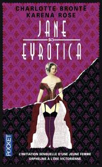 Jane Eyrotica : l'initiation sensuelle d'une jeune femme orpheline à l'ère victorienne