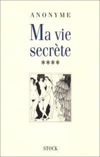 Ma vie secrète. Volume 4
