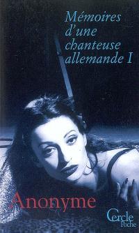 Mémoires d'une chanteuse allemande. Volume 1