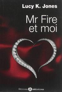 Mr Fire et moi. Volume 1