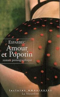 Amour et popotin : roman pornographique