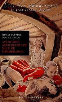 Aventures amoureuses de mademoiselle de Sommerange ou Les aventures libertines d'une demoiselle de qualité sous la Terreur