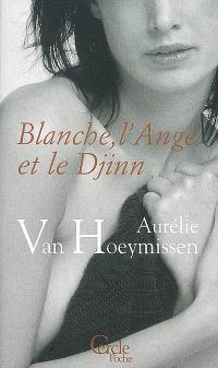 Blanche, l'ange et le djinn