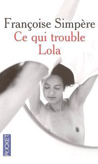 Ce qui trouble Lola