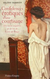Confidences érotiques d'une courtisane : librement inspirées de la vie de Liane de Pougy