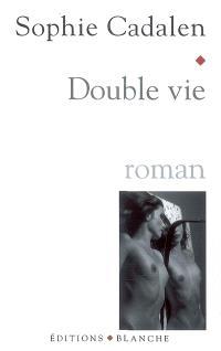 Double vie : récit