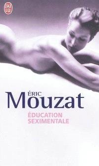 Education seximentale : roman érotique