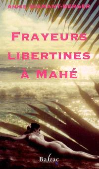 Frayeurs libertines à Mahé