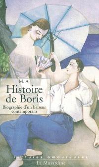 Histoire de Boris : biographie d'un baiseur contemporain