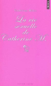 La vie sexuelle de Catherine M.; Précédé de Pourquoi et comment