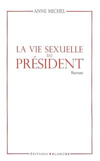 La vie sexuelle du président