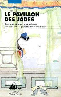 Le pavillon des jades : roman érotique des Qing