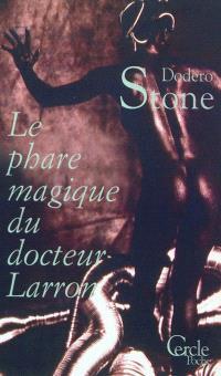 Le phare magique du docteur Larron