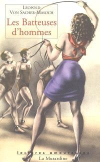Les batteuses d'hommes; Précédé de Souvenir d'enfance et réflexion sur le roman