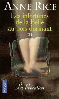 Les infortunes de la Belle au bois dormant. Volume 3, La libération