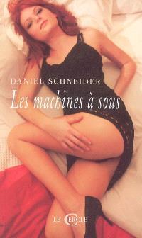 Les machines à sous : récit