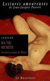 Ma vie secrète. Volume 1, Premières armes de Walter