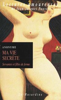 Ma vie secrète. Volume 2, Servantes et filles de ferme