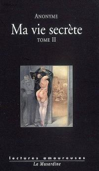 Ma vie secrète. Volume 2, Volumes III et IV