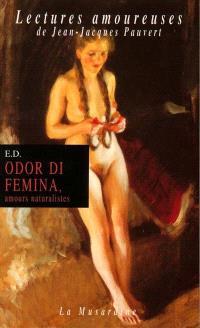 Odor di femina, amours naturalistes