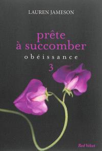 Prête à succomber. Volume 3, Obéissance