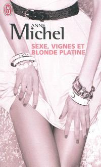 Sexe, vignes et blonde platine : roman érotique